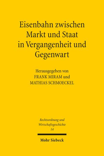 Eisenbahn zwischen Markt und Staat in Vergangenheit und Gegenwart