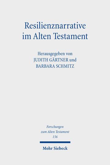 Resilienznarrative im Alten Testament