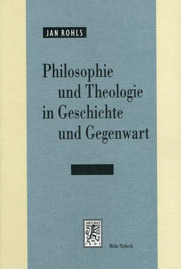 Philosophie und Theologie in Geschichte und Gegenwart