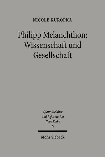 Philipp Melanchthon: Wissenschaft und Gesellschaft