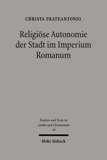 Religiöse Autonomie der Stadt im Imperium Romanum