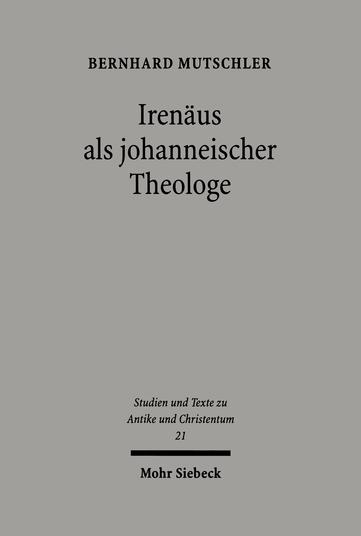 Irenäus als johanneischer Theologe