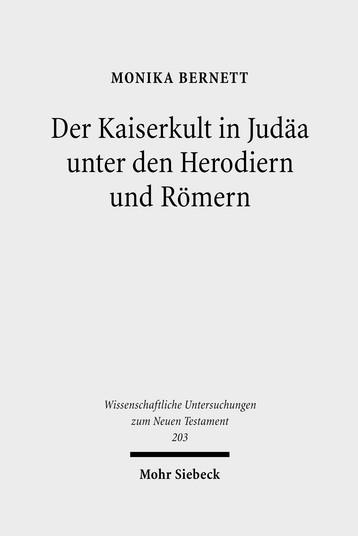Der Kaiserkult in Judäa unter den Herodiern und Römern