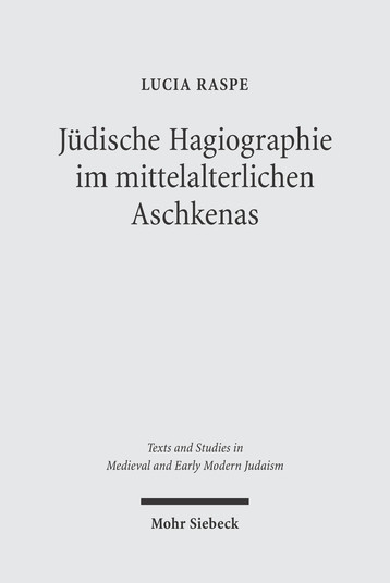 Jüdische Hagiographie im mittelalterlichen Aschkenas