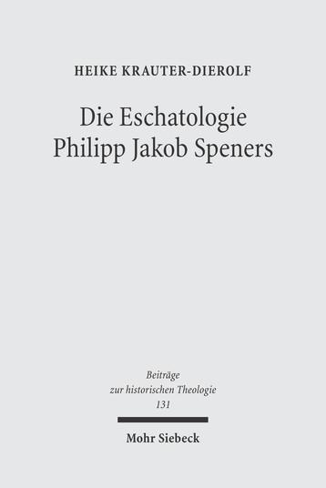 Die Eschatologie Philipp Jakob Speners
