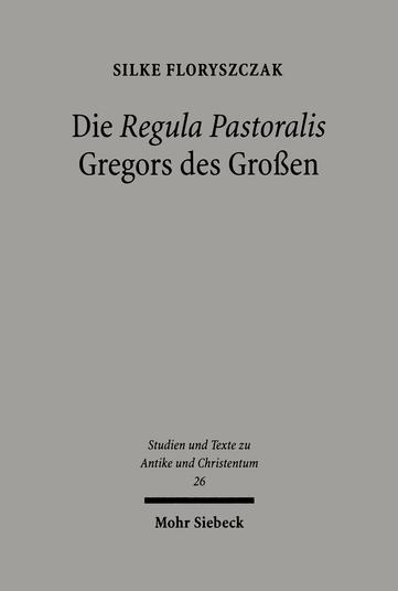 Die 'Regula Pastoralis' Gregors des Großen