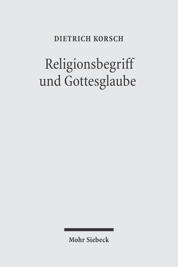 Religionsbegriff und Gottesglaube