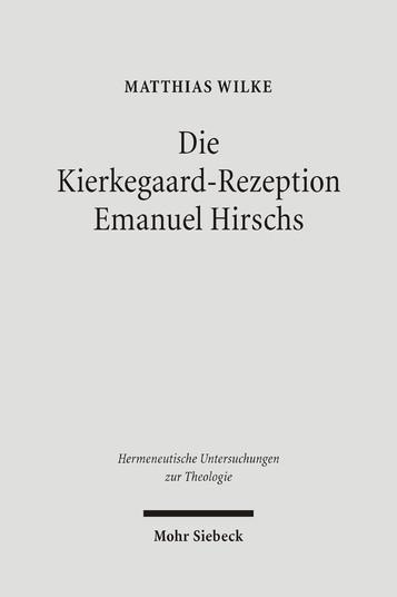 Die Kierkegaard-Rezeption Emanuel Hirschs