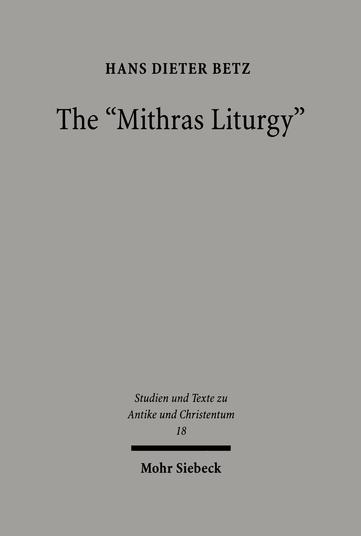 The »Mithras Liturgy«