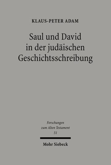 Saul und David in der judäischen Geschichtsschreibung
