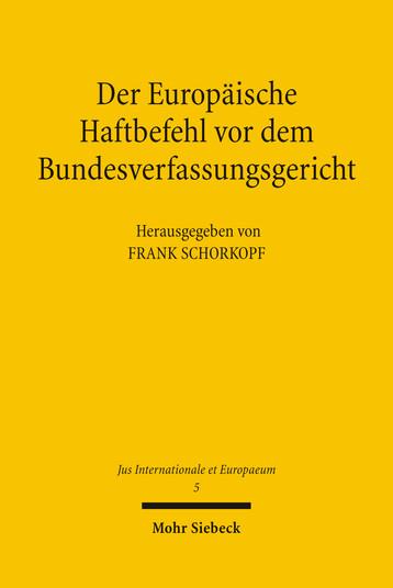 Der Europäische Haftbefehl vor dem Bundesverfassungsgericht