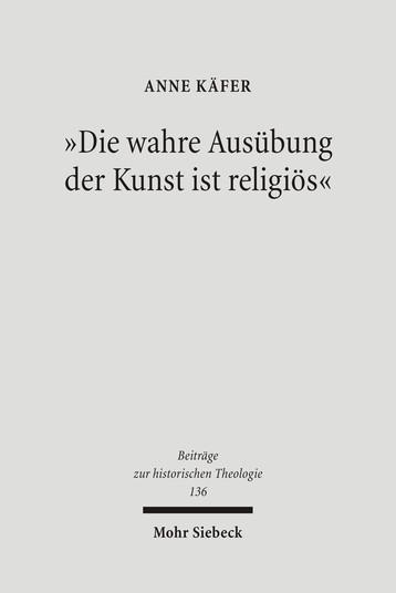 »Die wahre Ausübung der Kunst ist religiös«