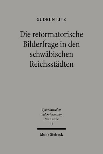 Die reformatorische Bilderfrage in den schwäbischen Reichsstädten