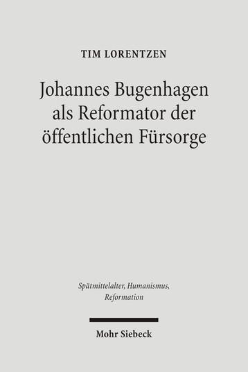 Johannes Bugenhagen als Reformator der öffentlichen Fürsorge