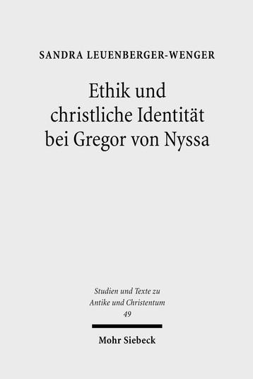 Ethik und christliche Identität bei Gregor von Nyssa
