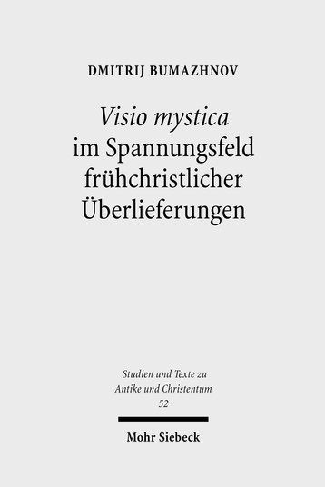 Visio mystica im Spannungsfeld frühchristlicher Überlieferungen