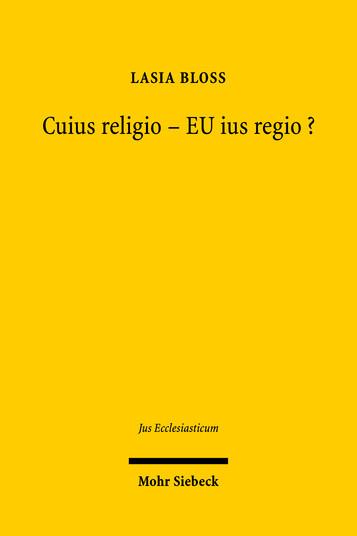 Cuius religio – EU ius regio?