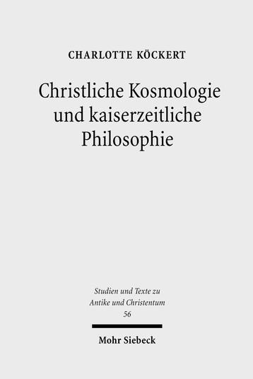 Christliche Kosmologie und kaiserzeitliche Philosophie