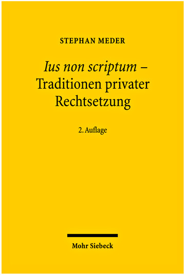 Ius non scriptum – Traditionen privater Rechtsetzung