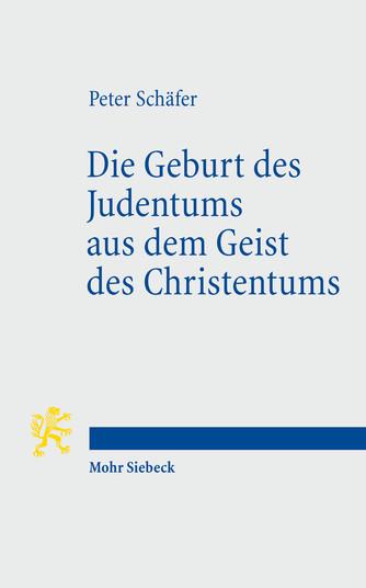 Die Geburt des Judentums aus dem Geist des Christentums
