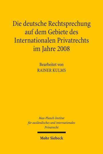 Die deutsche Rechtsprechung auf dem Gebiete des Internationalen Privatrechts im Jahre 2008