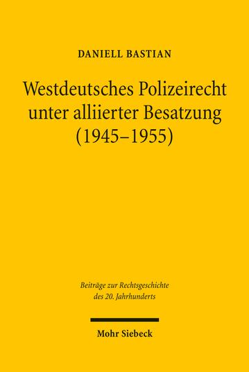 Westdeutsches Polizeirecht unter alliierter Besatzung (1945–1955)