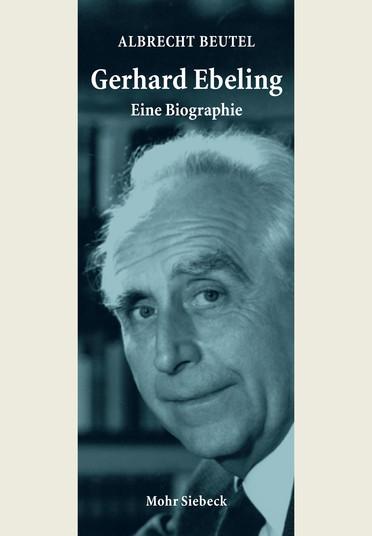 Gerhard Ebeling – Eine Biographie