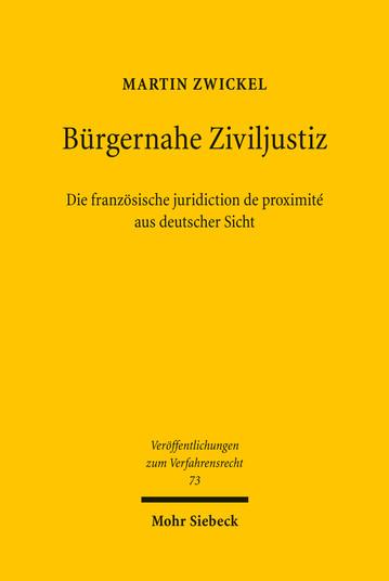 Bürgernahe Ziviljustiz: Die französische juridiction de proximité aus deutscher Sicht