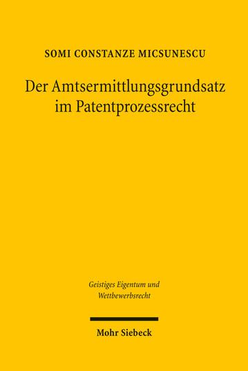 Der Amtsermittlungsgrundsatz im Patentprozessrecht