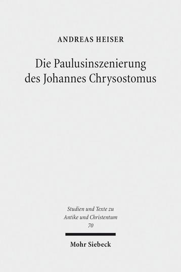 Die Paulusinszenierung des Johannes Chrysostomus