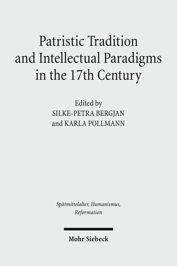 Patristic Tradition and Intellectual Paradigms in the 17th Century
