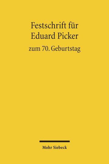 Festschrift für Eduard Picker zum 70. Geburtstag am 3. November 2010