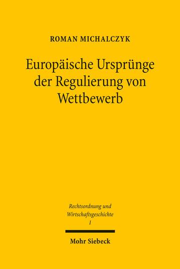 Europäische Ursprünge der Regulierung von Wettbewerb