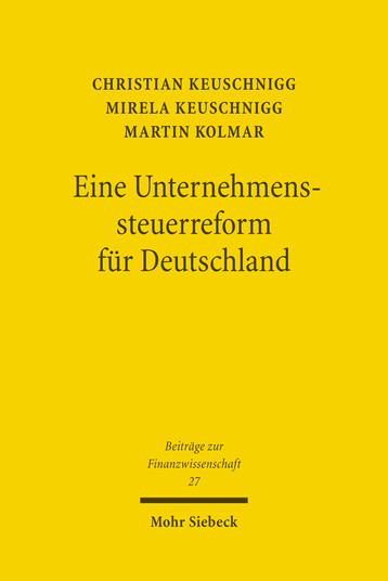 Eine Unternehmenssteuerreform für Deutschland