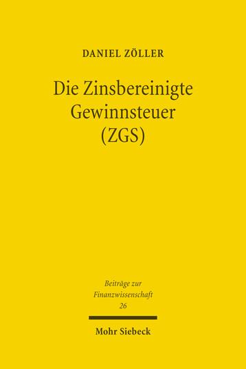 Die Zinsbereinigte Gewinnsteuer (ZGS)