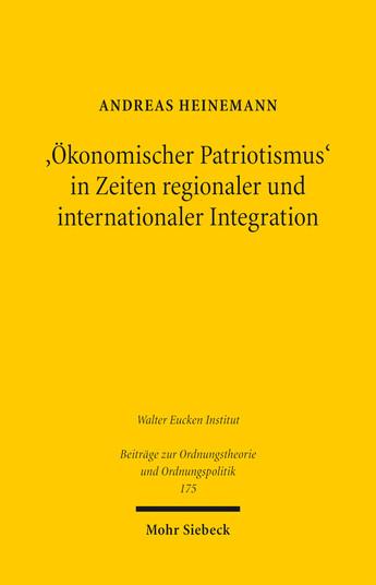 'Ökonomischer Patriotismus' in Zeiten regionaler und internationaler Integration