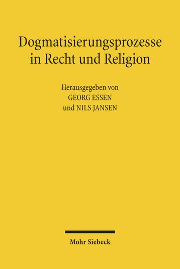 Dogmatisierungsprozesse in Recht und Religion