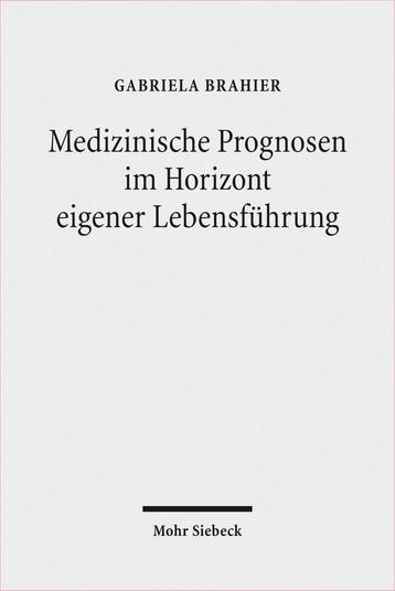 Medizinische Prognosen im Horizont eigener Lebensführung