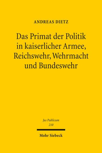 Das Primat der Politik in kaiserlicher Armee, Reichswehr, Wehrmacht und Bundeswehr