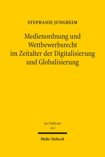 Medienordnung und Wettbewerbsrecht im Zeitalter der Digitalisierung und Globalisierung