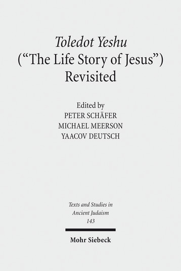 Toledot Yeshu (»The Life Story of Jesus«) Revisited