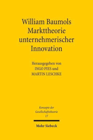 William Baumols Markttheorie unternehmerischer Innovation