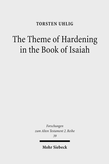 The Theme of Hardening in the Book of Isaiah