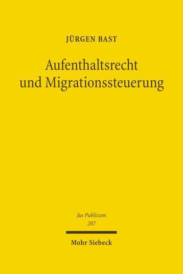 Aufenthaltsrecht und Migrationssteuerung