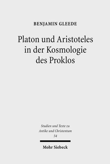 Platon und Aristoteles in der Kosmologie des Proklos