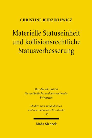 Materielle Statuseinheit und kollisionsrechtliche Statusverbesserung