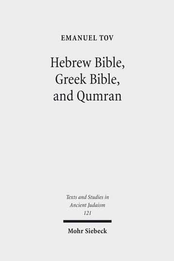 Hebrew Bible, Greek Bible, and Qumran
