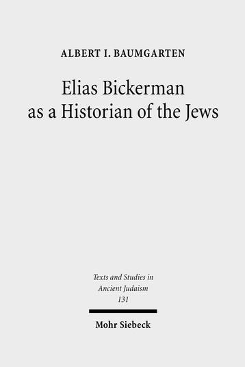 Elias Bickerman as a Historian of the Jews