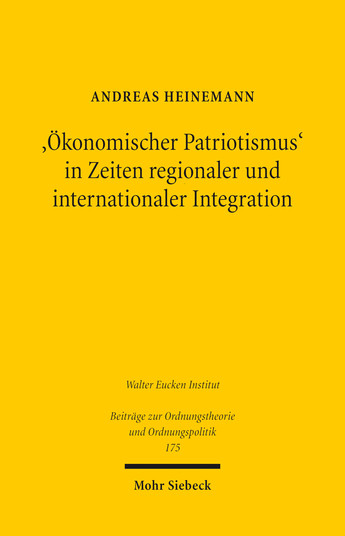 'Ökonomischer Patriotismus' in Zeiten regionaler und internationaler Integration