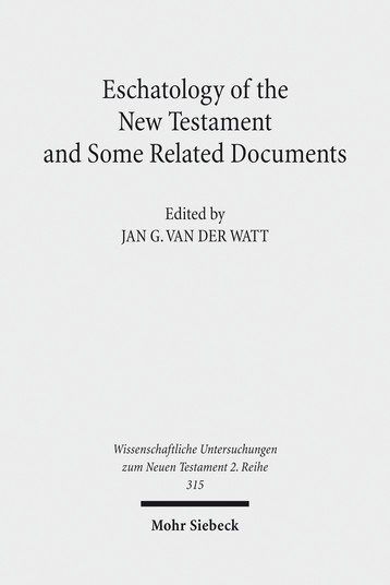 Eschatology of the New Testament and Some Related Documents